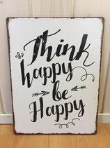 Think happy be Happy Metalschild