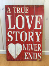 A true Love Story Holzschild rot