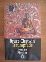 Bruce Chatwin: Traumpfade