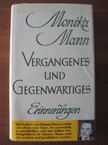 Monika Mann: Vergangenes und Gegenwärtiges. Erinnerungen