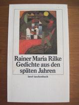 Rainer Maria Rilke: Gedichte aus den späten Jahren