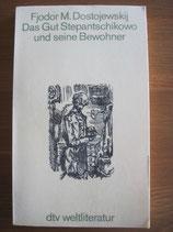 Fjodor M. Dostojewski: Das Gut Stepantschikowo und seine Bewohner