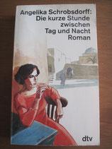 Angelika Schrobsdorff: Die kurze Stunde zwischen Tag und Nacht