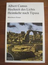 Albert Camus: Hochzeit des Lichts. Heimkehr nach Tipasa. Mittelemeer-Essays