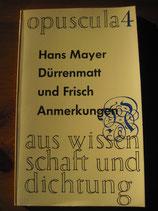 Hans Mayer: Dürrenmatt und Frisch. Anmerkungen