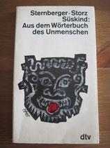 Sternberger, Storz, Süskind: Aus dem Wörterbuch des Unmenschen