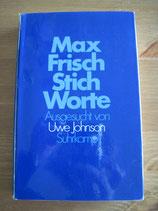 Max Frisch: Stichworte. Ausgesucht von Uwe Johnson