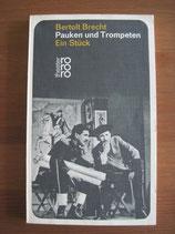 Bertolt Brecht: Pauken und Trompeten. Ein Stück