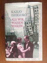 Kazuo Ishiguro: Als wir Waisen waren