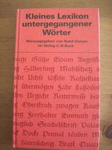 Kleines Lexikon der untergegangenen Wörter. Wortuntergang seit dem Ende des 18. Jahrhunderts
