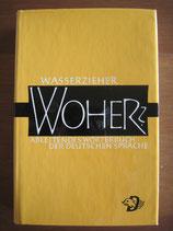 Ernst Wasserzieher: Woher? Ableitendes Wörterbuch der deutschen Sprache