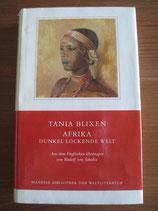 Tania Blixen: Afrika. Dunkel lockende Welt