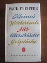 Paul Fechter: Kleines Wörterbuch für literarische Gespräche