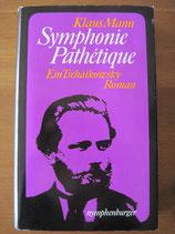 Klaus Mann: Symphonie Pathétique. Ein Tschaikowsky-Roman