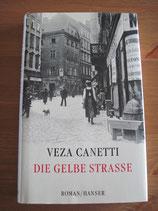 Veza Canetti: Die gelbe Straße