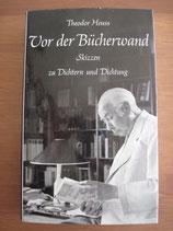 Theodor Heuss: Vor der Bücherwand. Skizzen zu Dichtern und Dichtung