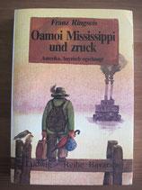 Franz Ringseis: Oamoi Mississippi und zruck. Amerika, bayrisch ogschaugt