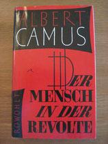 Albert Camus: Der Mensch in der Revolte