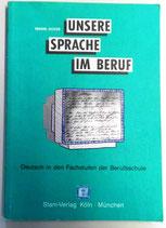 Unsere Sprache im Beruf - Stam-Verlag Köln/München