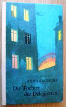 Anna Seghers - Die Tochter der Delegierten - Der Kinderbuchverlag Berlin