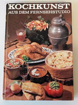 Kochkunst aus dem Fernsehstudio - VEB Fachbuchverlag Leipzig