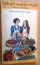 Liebe geht durch den Magen - Abc des Kochens - Verlag Neues Leben Berlin