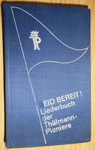 Seid Bereit! Liederbuch der Thälmann-Pioniere - VEB Friedrich Hofmeister Leipzig