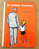 Der berühmte Urgroßvater - Gottfried Herold - Der Kinderbuchverlag Berlin