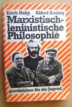 Marxistisch-leninistische Philosophie geschrieben für die Jugend - Erich Hahn und Alfred Kosing - Dietz Verlag Berlin