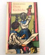Diese Kiebiche - Dagmar Alstaed - Der Kinderbuchverlag Berlin