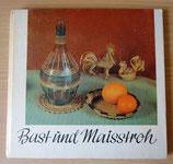 Bast und Maisstroh - Rudolf Arnold Verlag Leipzig 1981