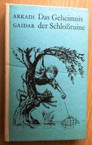 Arkadi Gaidar - Das Geheimnis der Schloßruine und Rauch überm Walde - Der Kinderbuchverlag Berlin