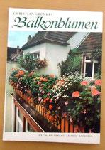 Balkonblumen - Christian Grunert - Naumann Verlag Leipzig Radebeul