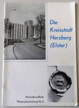 Die Kreisstadt Herzberg (Elster) - Heimatkundliche Materialsammlung Nr. 2