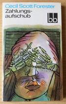 Cecil Scott Forester - Zahlungsaufschub - Aufbau-Verlag Berlin und Weimar