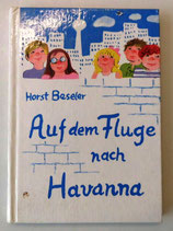 Auf dem Fluge nach Havanna - Horst Beseler - Der Kinderbuchverlag Berlin