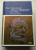 Willy Brandt 1913-1992 Visionär und Realist - Peter Merseburger