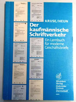 Der kaufmännische Schriftverkehr - Ein Lehrbuch für moderne Geschäftsbriefe - Kruse/Heun