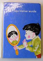 Als Flups kleiner wurde - Waldemar Spender - Der Kinderbuchverlag Berlin