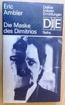 Eric Ambler - Die Maske des Dimitrios - Delikate Indizien Ermittlungen