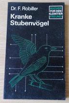 Kranke Stubenvögel - Dr. F. Robiller - VEB Deutscher Landwirtschaftsverlag