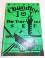 Raymond Chandler - Die Tote im See - Verlag Volk und Welt Berlin