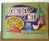 Schneidet mit! - Rudolf Arnold Verlag Leipzig 1959