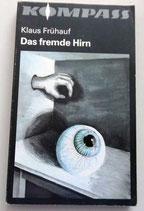 Kompass-Bücherei - Klaus Frühauf - Das fremde Hirn