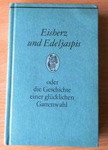 Eisherz und Edeljaspis oder die Geschichte einer glücklichen Gattenwahl - G. Kiepenheuer Verlag Leipzig und Weimar
