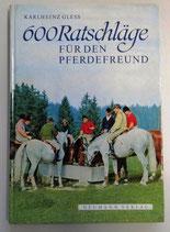600 Ratschläge für den Pferdefreund - Karlheinz Gless - Naumann Verlag