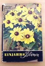 Christian Grunert - Einjahrsblumen - Deutscher Bauernverlag 1952