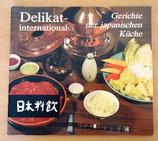 Delikat international - Gerichte der japanischen Küche - VEB Fachbuchverlag Leipzig DDR