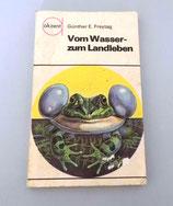 Vom Wasser- zum Landleben von Günther E. Freytag