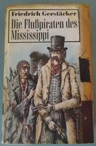 Friedrich Gerstäcker - DIe Flußpriaten des Mississippi